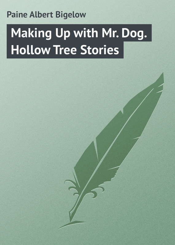 Making Up with Mr. Dog. Hollow Tree Stories
