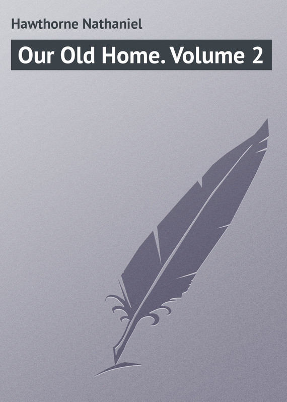 Our Old Home. Volume 2