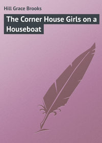 Hill Grace Brooks - The Corner House Girls on a Houseboat