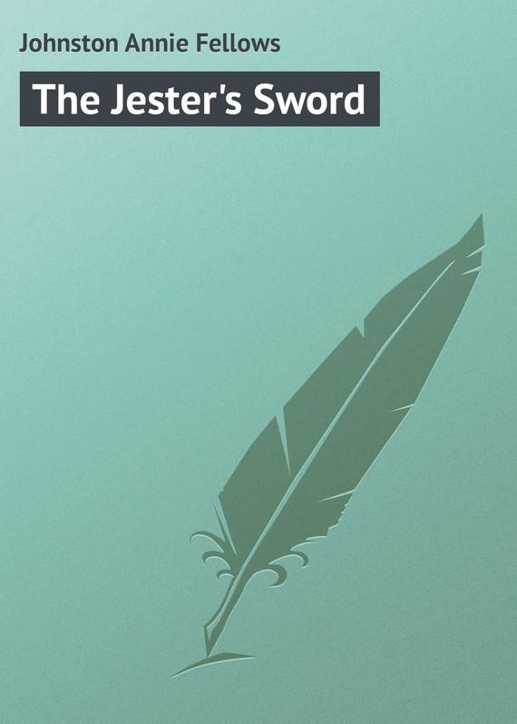 Johnston Annie Fellows The Jester's Sword the sword