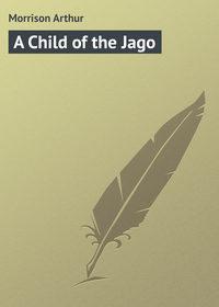Morrison Arthur - A Child of the Jago