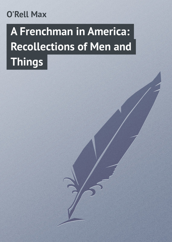 A Frenchman in America: Recollections of Men and Things