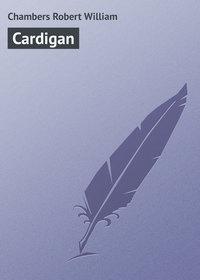 Chambers Robert William - Cardigan