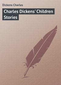 - Charles Dickens' Children Stories