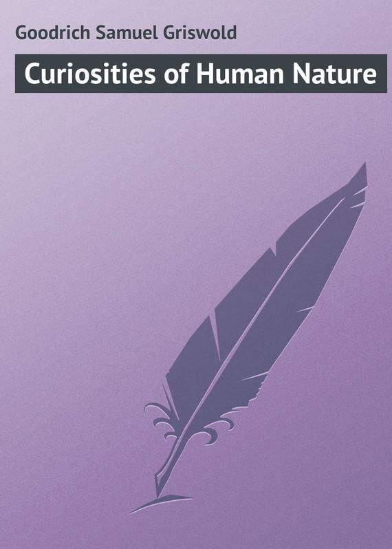 Goodrich Samuel Griswold Curiosities of Human Nature