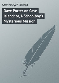 Stratemeyer Edward - Dave Porter on Cave Island: or, A Schoolboy's Mysterious Mission
