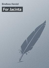 - For Jacinta