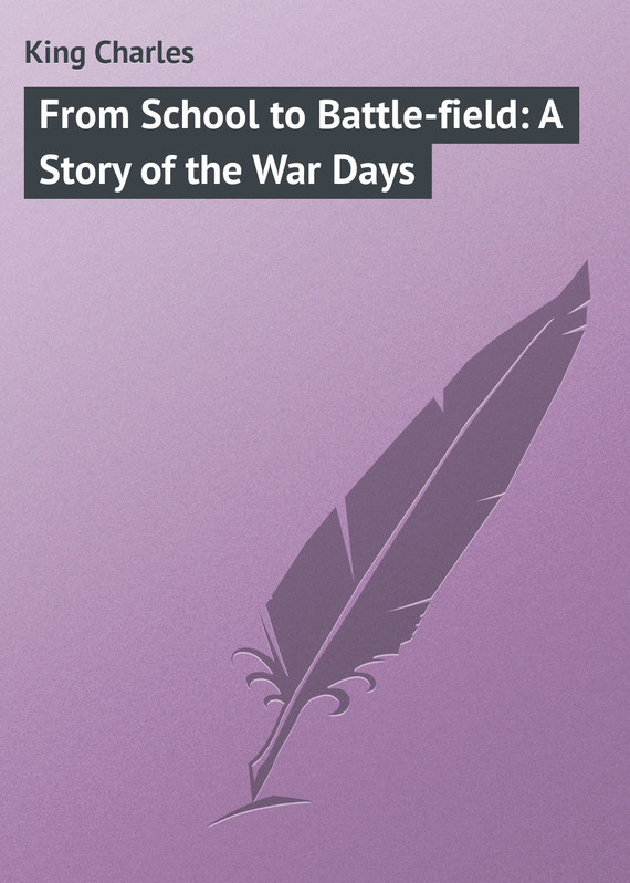 King Charles From School to Battle-field: A Story of the War Days пальто alix story alix story mp002xw13vur