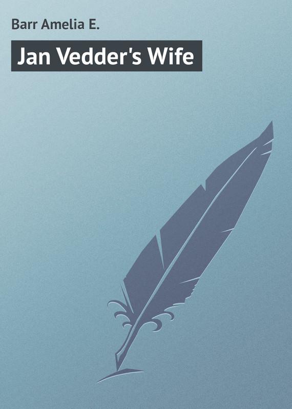 Barr Amelia E. Jan Vedder's Wife
