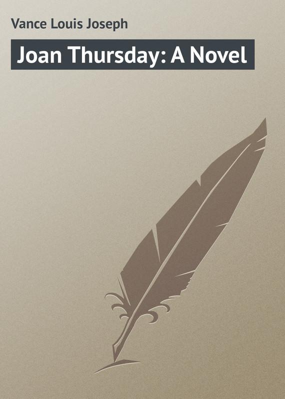 Vance Louis Joseph Joan Thursday: A Novel game xp thursday