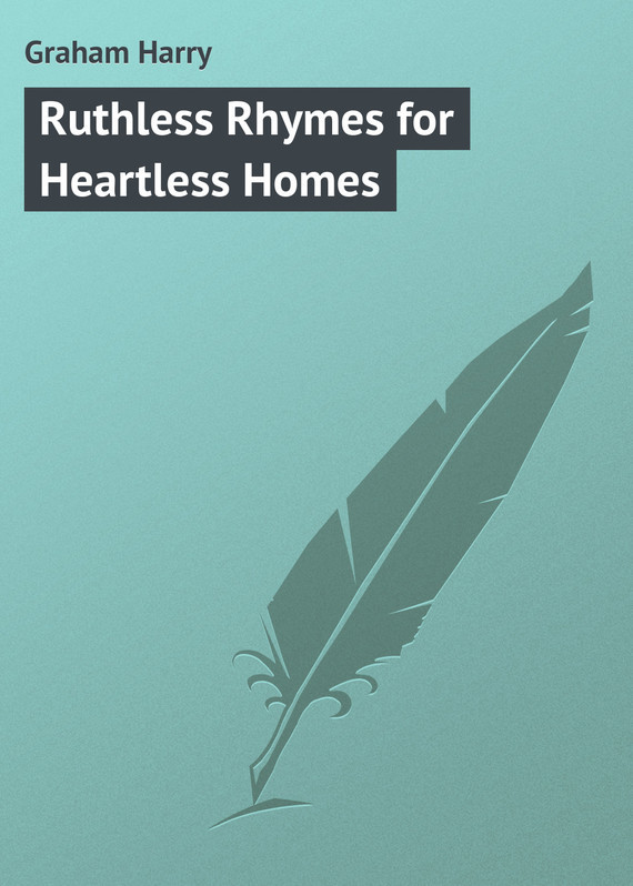 Graham Harry Ruthless Rhymes for Heartless Homes