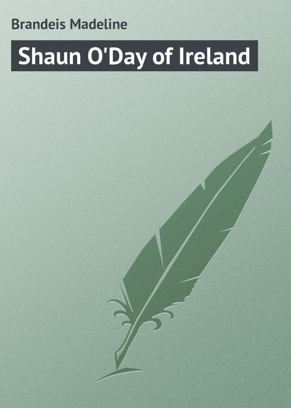 Brandeis Madeline Shaun O'Day of Ireland brandeis madeline the little spanish dancer