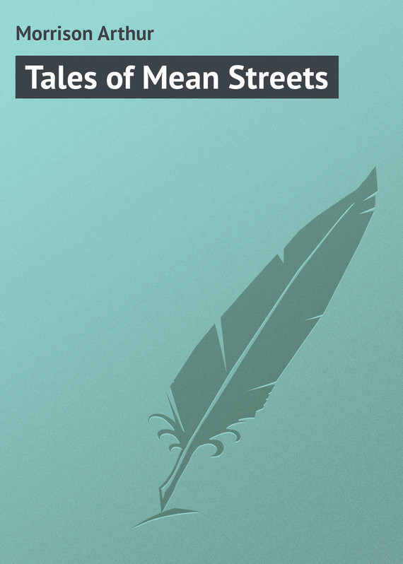 Morrison Arthur Tales of Mean Streets streets of darkness