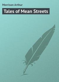 Morrison Arthur - Tales of Mean Streets