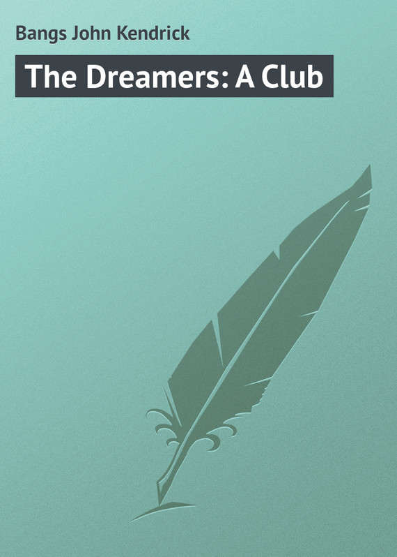 Bangs John Kendrick The Dreamers: A Club