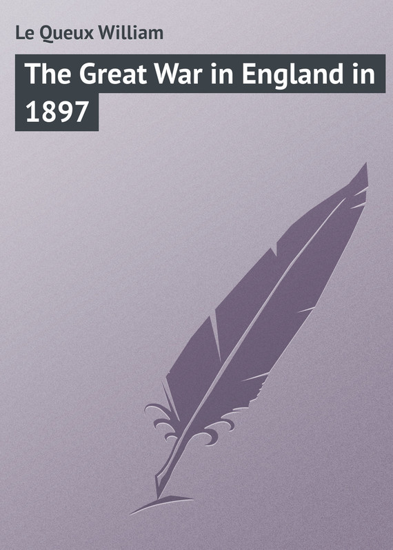 Le Queux William The Great War in England in 1897 new england textiles in the nineteenth century – profits