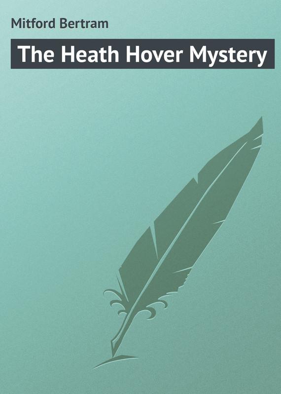 Mitford Bertram The Heath Hover Mystery the mitford murders загадочные убийства