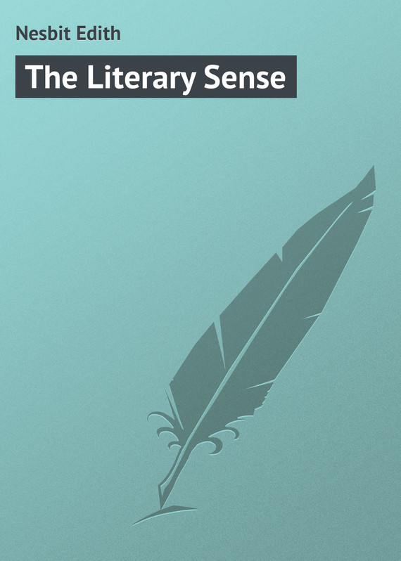 Эдит Несбит The Literary Sense эдит несбит many voices