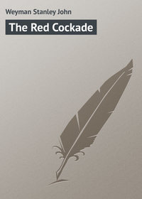 Weyman Stanley John - The Red Cockade