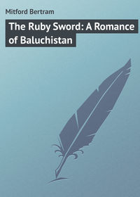- The Ruby Sword: A Romance of Baluchistan