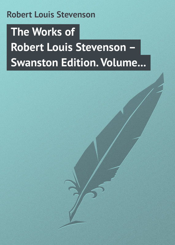 Robert Louis Stevenson The Works of Robert Louis Stevenson – Swanston Edition. Volume 24 knights of sidonia volume 6