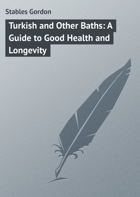 Stables Gordon Turkish and Other Baths: A Guide to Good Health and Longevity ковер stables