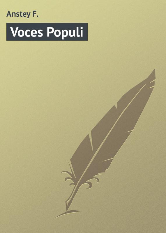 Anstey F. Voces Populi anstey f voces populi
