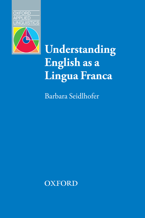 Barbara Seidlhofer Understanding English as a Lingua Franca цены онлайн