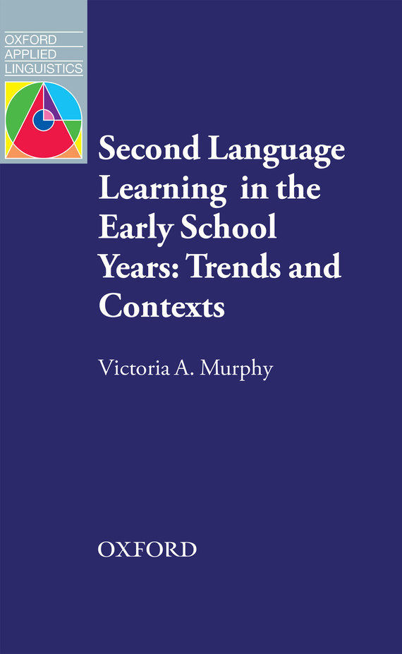 Victoria A. Murphy Second Language Learning in the Early School Years: Trends and Contexts herbert w seliger second language research methods