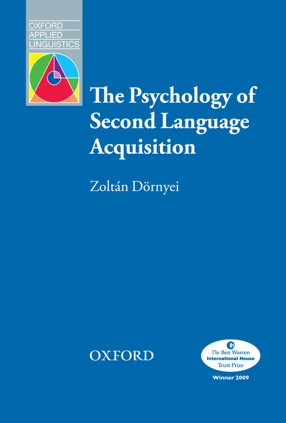 Zoltan  Dornyei The Psychology of Second Language Acquisition basic psychology 4e sg