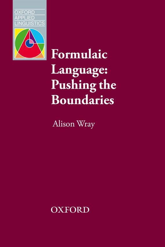 Alison Wray Formulaic Language representing time in natural language – the dynamic interpretation of tense