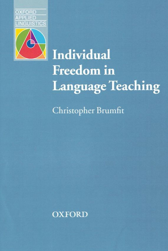 Christopher Brumfit Individual Freedom in Language Teaching ISBN: 9780194423168 sociolinguistic variation and attitudes towards language behaviour
