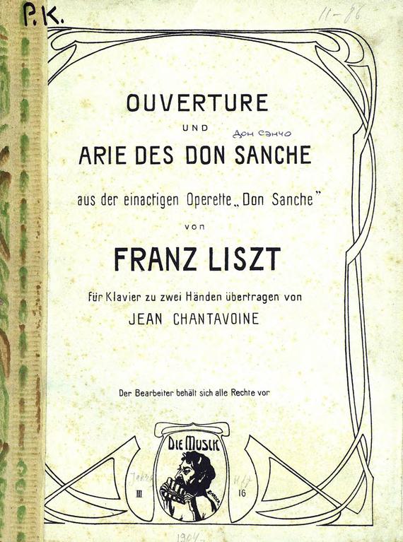 Ференц Лист Ouverture und Arie des don Sanche aus der einactigen Operette Don Sanche von F. Liszt ботинки der spur der spur de034amwiz42