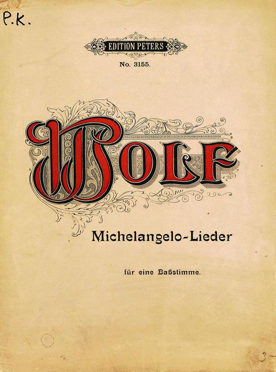 Хуго Вольф 3 Gedichte von Michelangelo fur eine Ba?stimme und Klavier von Hugo Wolf хуго вольф итальянские песни