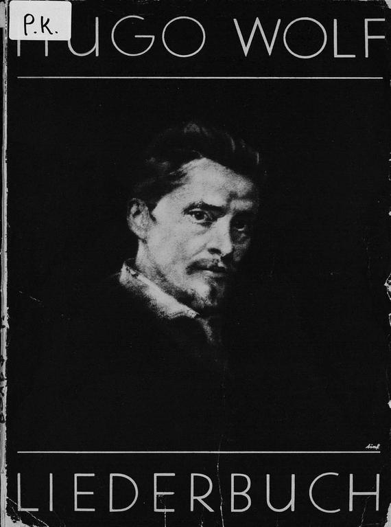 Хуго Вольф Hugo Wolf - Liederbuch fur tiefe Stimme хуго вольф песни на слова г гейне