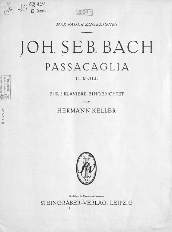 Иоганн Себастьян Бах Passacaglia c-moll курцман алиса сигизмундовна иоганн себастьян бах маленькая документальная повесть