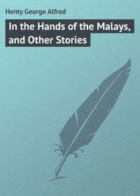 Henty George Alfred - In the Hands of the Malays, and Other Stories