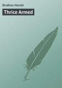 Bindloss Harold - Thrice Armed