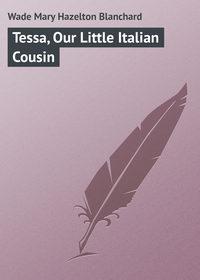 Blanchard, Wade Mary Hazelton  - Tessa, Our Little Italian Cousin