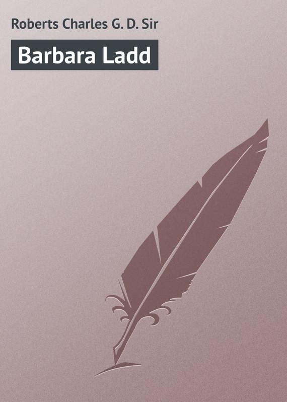 Roberts Charles G. D. Barbara Ladd roberts charles g d canada in flanders volume iii