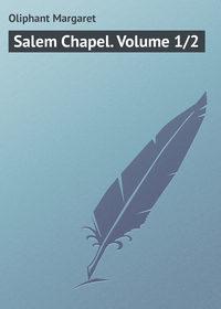 Margaret, Oliphant  - Salem Chapel. Volume 1/2