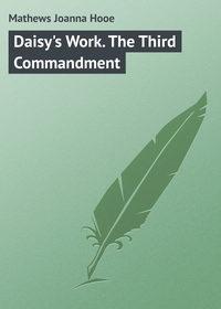 Hooe, Mathews Joanna  - Daisy's Work. The Third Commandment