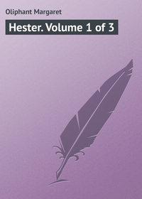 - Hester. Volume 1 of 3
