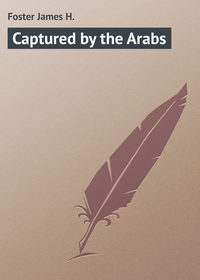 Foster James H. - Captured by the Arabs