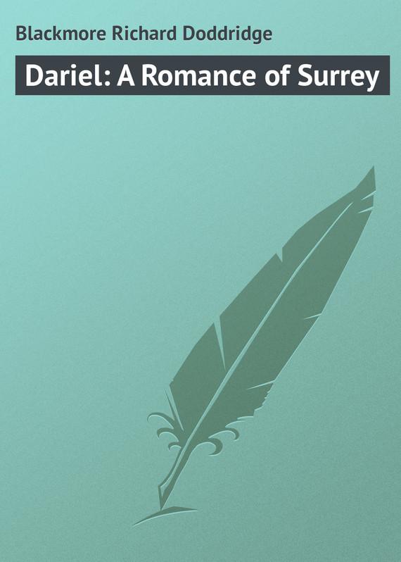 Blackmore Richard Doddridge Dariel: A Romance of Surrey surrey v glamorgan vitality bash league
