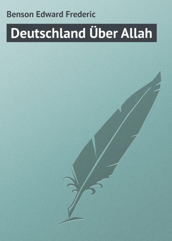 Benson Edward Frederic Deutschland Über Allah benson edward frederic daisy s aunt
