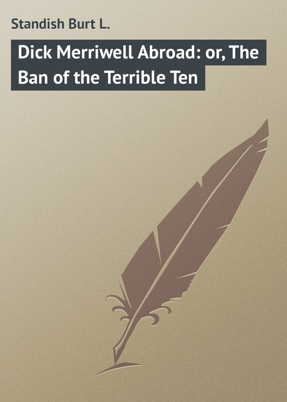 Standish Burt L. Dick Merriwell Abroad: or, The Ban of the Terrible Ten ten terrible dinosaurs