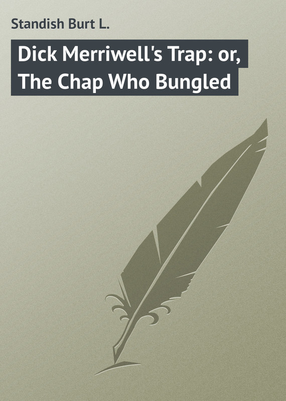 Standish Burt L. Dick Merriwell's Trap: or, The Chap Who Bungled rat l trap high def trap 1 2 ounce lures