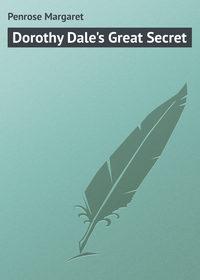 Penrose Margaret - Dorothy Dale's Great Secret