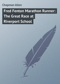 Chapman Allen - Fred Fenton Marathon Runner: The Great Race at Riverport School